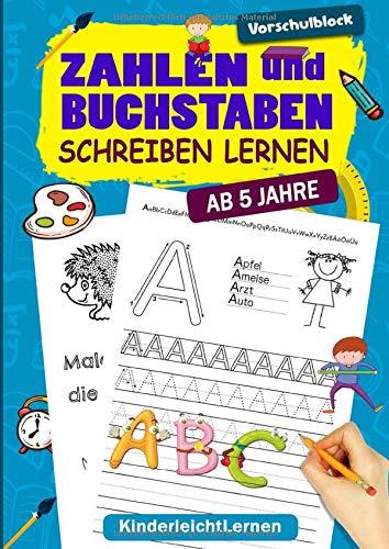 Vorschulblock - Zahlen und Buchstaben Schreiben Lernen: Das große Vorschule Übungsheft ab 5 Jahre für Junge und Mädchen, Auch Für Kindergarten und Grundschule. Für den perfekten Start in die Schule.