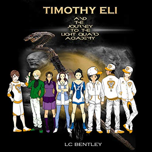 Timothy Eli and the Journey to the Light Guard Academy  By  cover art