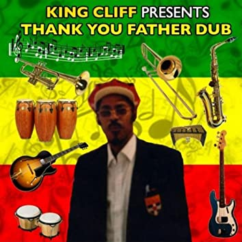 King Cliff Presents: Thank You Father Dub