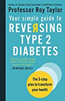 Your Simple Guide to Reversing Type 2 Diabetes: The 3-step plan to transform your health