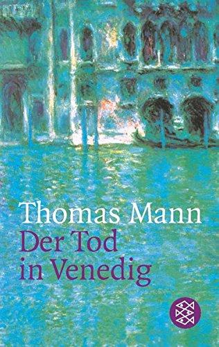 Der Tod in Venedig: In der Fassung der Großen kommentierten Frankfurter Ausgabe