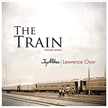 The Train (feat. Lawrence Oyor) [Theme Song]