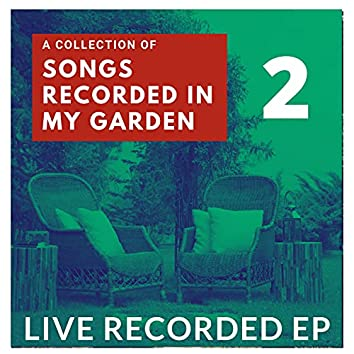 Songs Recorded In My Garden