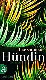 Hündin: Roman von Pilar Quintana