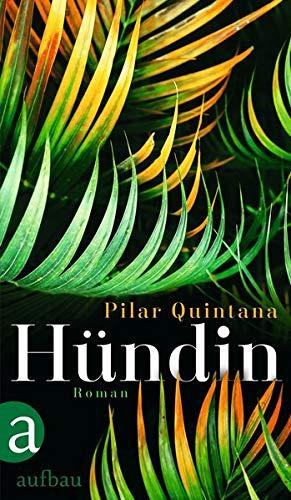 Buchseite und Rezensionen zu 'Hündin: Roman' von Pilar Quintana