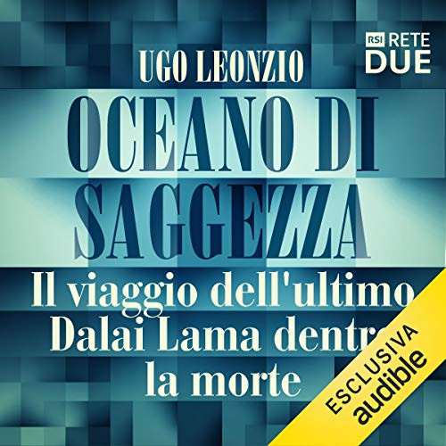 Oceano di saggezza: Il viaggio dell'ultimo Dalai Lama dentro la morte audiobook cover art
