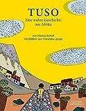 Tuso: Eine wahre Geschichte aus Afrika - Hanna Schott