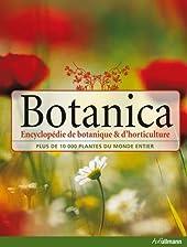 Botanica - Encyclopédie de botanique et d'horticulture, plus de 10 000 plantes du monde entier de Geoff Burnie