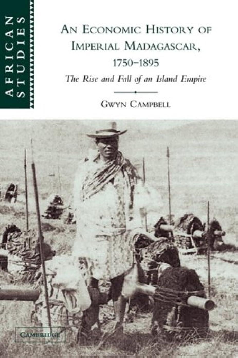 ロッドお手伝いさん意味するAn Economic History of Imperial Madagascar, 1750-1895: The Rise and Fall of an Island Empire (African Studies)
