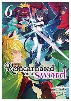 Reincarnated as a Sword (Light Novel) Vol. 6 (English Edition) van [Yuu Tanaka, Llo]