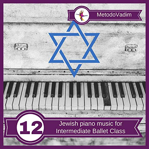 Jewish Piano music for Intermediate Ballet Class