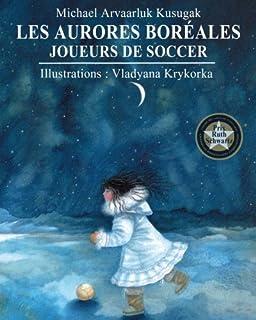 Les aurores boreales : joueurs de soccer (French Edition)