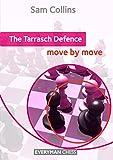 The Tarrasch Defense - Move By Move-Collins, Sam