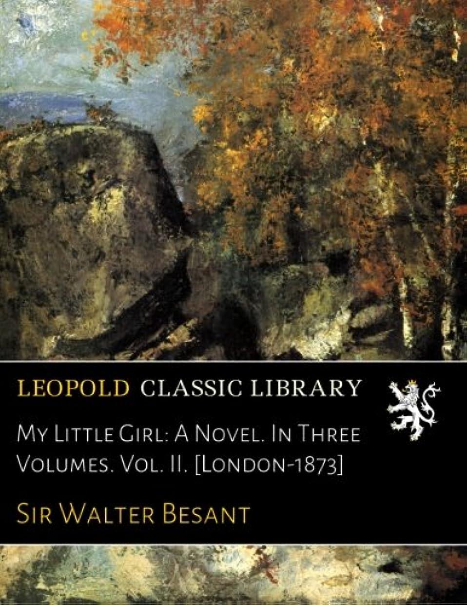 無能彼の繁栄My Little Girl: A Novel. In Three Volumes. Vol. II. [London-1873]