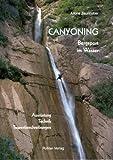 Canyoning: Bergsport im Wasser - Alfons Zaunhuber