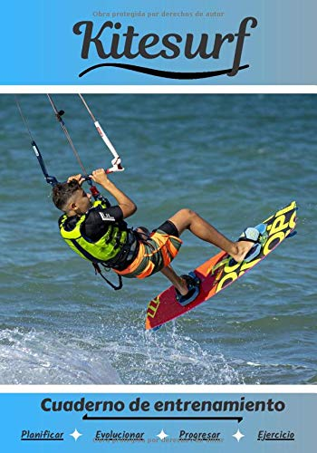 Kitesurf Cuaderno de entrenamiento: Cuaderno de ejercicios para progresar   Deporte y pasión por el Kitesurf   Libro para niño o adulto   Entrenamiento y aprendizaje   Libro de deportes  
