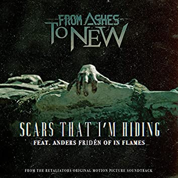 Scars That I'm Hiding (feat. Anders Fridén of In Flames)