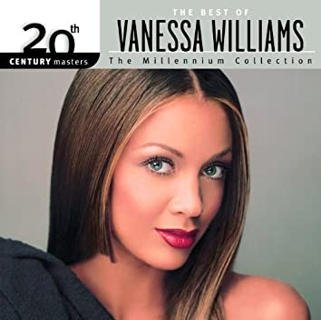 The Best Of Vanessa Williams 20th Century Masters The Millennium Collection