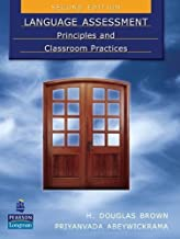 Language Assessment: Principles and Classroom Practices by H. Douglas Brown (Nov 15 2009)