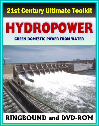 21st Century Ultimate Hydropower Toolkit: Microhydropower, Hydroelectric Power, Dams, Turbine, Environmental Impact…