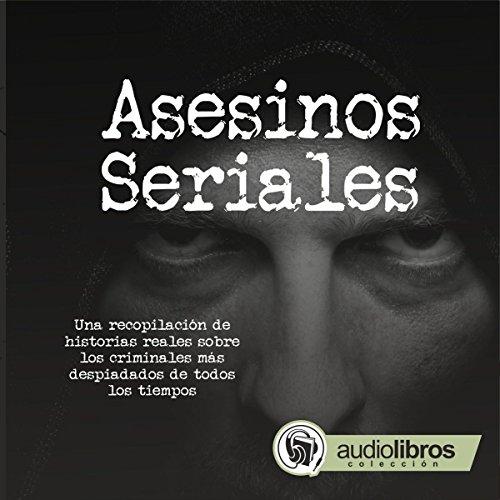 Asesinos Seriales [Serial Killers] audiobook cover art