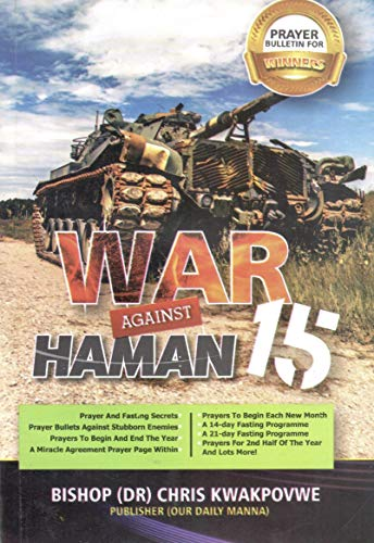 WAR AGAINST HAMAN - 15: PRAYER BULLETS FOR WINNERS  - A PRAYER AND FASTING PROGRAM FOR BREAKING STUBBORN YOKES AND MOULDING DESTINIES 2020 (English Edition)