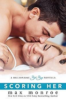 Scoring Her: A Billionaire Bad Boys Novella (Book 3.5) (Bad Boy Billionaires) by [Max Monroe]