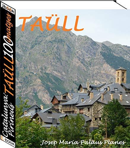 Catalunya: Pirineus [TAÜLL] (100 imatges) (Catalan Edition)