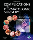 Complications in Dermatologic Surgery with CDROM