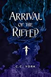 Arrival of the Rifted (The Rifted Series Book 1)
