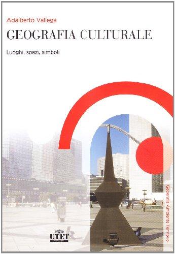 Geografia culturale: Luoghi, spazi, simboli