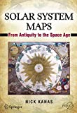 Solar System Maps: From Antiquity to the Space Age (Springer Praxis Books) - Nick Kanas