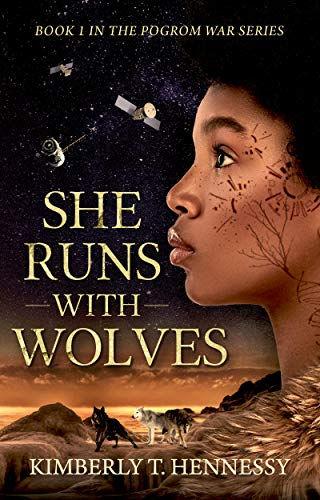 She Runs With Wolves: A Dystopian Scifi Journey (The Pogrom War Series Book 1)