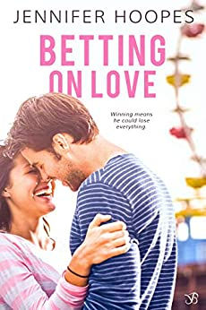 Betting on Love (The Ellis Family Saga Book 2) by [Jennifer Hoopes]