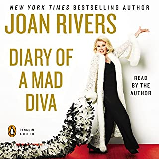Diary of a Mad Diva                   By:                                                                                                                                 Joan Rivers                               Narrated by:                                                                                                                                 Joan Rivers                      Length: 6 hrs and 50 mins     468 ratings     Overall 4.0