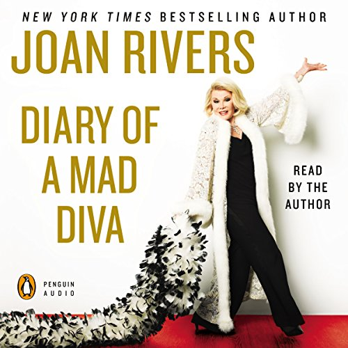 Diary of a Mad Diva                   By:                                                                                                                                 Joan Rivers                               Narrated by:                                                                                                                                 Joan Rivers                      Length: 6 hrs and 50 mins     15 ratings     Overall 4.3