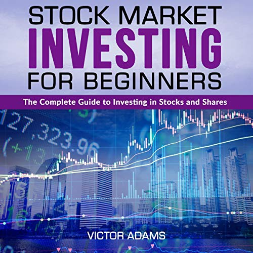 Stock Market Investing for Beginners: The Complete Guide to Investing in Stocks and Shares audiobook cover art