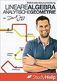 Mathematik Abiturvorbereitung Lineare Algebra und Analytische Geometrie | StudyHelp & Daniel Jung