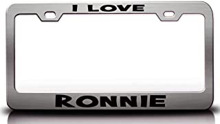 Custom Brother - I Love Ronnie Romantic Female Name Steel Metal License Plate Frame Ch