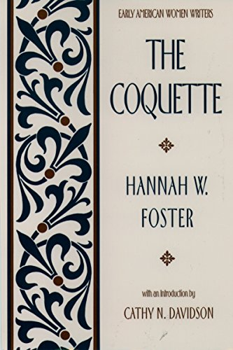 The Coquette (Early American Women Writers) (English Edition)