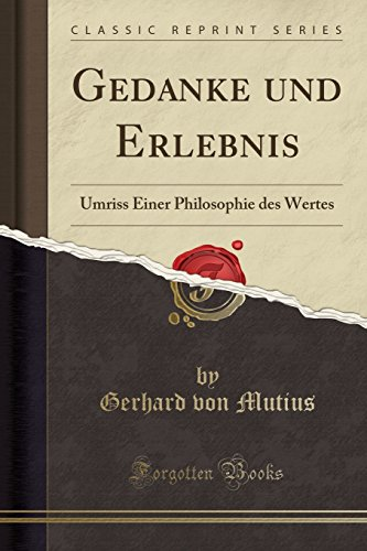 Gedanke und Erlebnis: Umriss Einer Philosophie des Wertes (Classic Reprint)