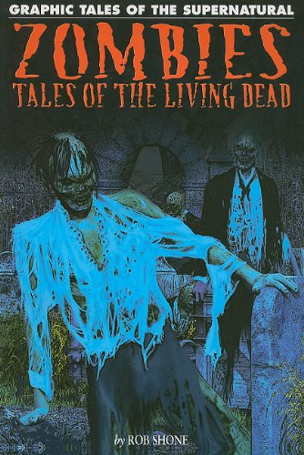 Zombies: Tales of the Living Dead (Graphic Tales of the Supernatural)