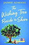 The Wishing Tree Beside the Shore: The perfect feel good romance to escape with this summer! (English Edition)