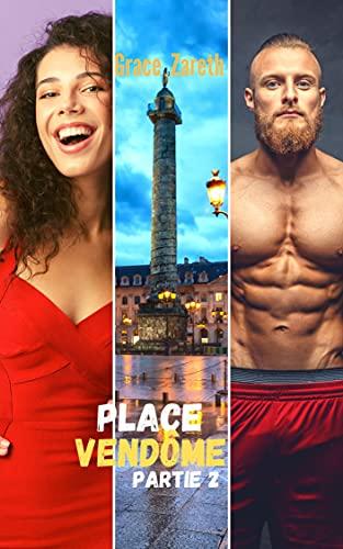 Place Vendôme - (Tome 1 Partie 2) - Amour de soi - Liberté dêtre soi