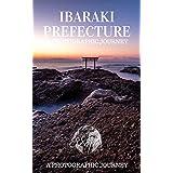 Ibaraki Prefecture: A Photographic Journey (English Edition)