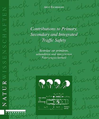 Contributions to Primary, Secondary and Integrated Traffic Safety: Beiträge zur primären, sekundären und integrierten Fahrzeugsicherheit