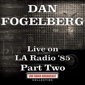 Live on LA Radio '85 Part Two (Live)