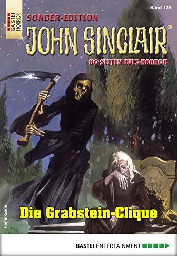 John Sinclair Sonder-Edition 128 - Horror-Serie: Die Grabstein-Clique