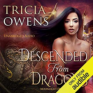 Descended from Dragons: An Urban Fantasy     Moonlight Dragon, Book 1              By:                                                                                                                                 Tricia Owens                               Narrated by:                                                                                                                                 Elizabeth Phillips                      Length: 4 hrs and 46 mins     106 ratings     Overall 3.9