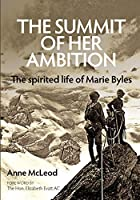 The Summit of Her Ambition: the spirited life of Marie Byles